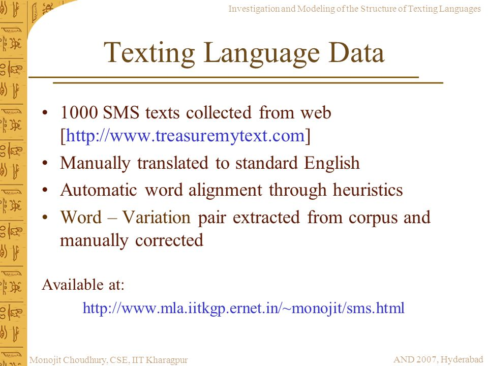 Texting Language Data 1000 SMS texts collected from web [http://www.treasuremytext.com] Manually translated to standard English.